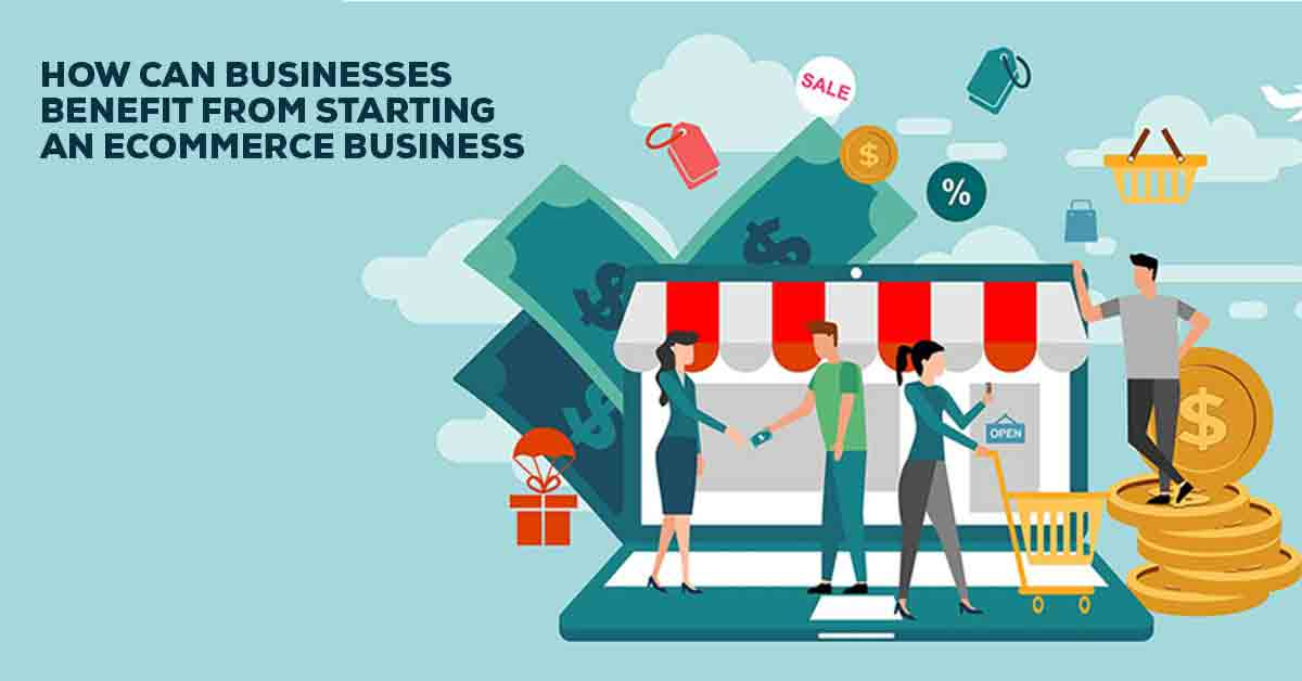 Businesses Benefit From an Ecommerce Business