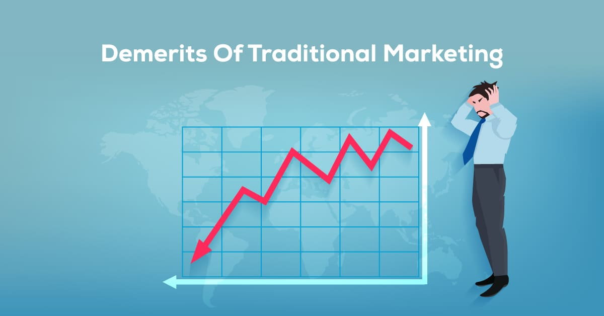 Demerits of Traditional Marketing