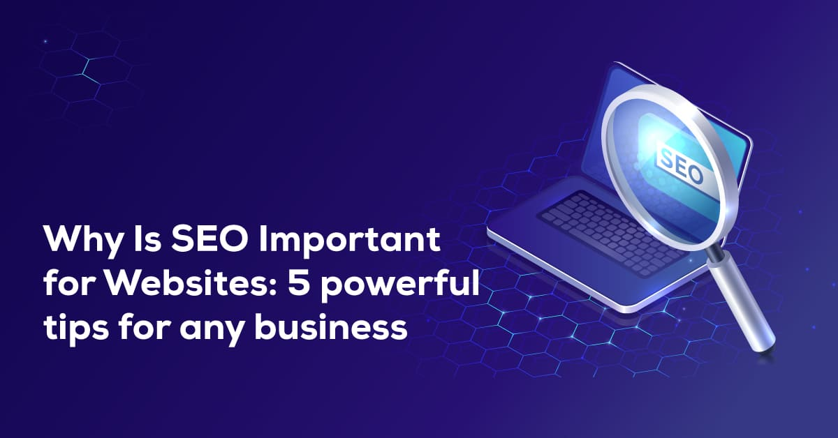 Why SEO important for business