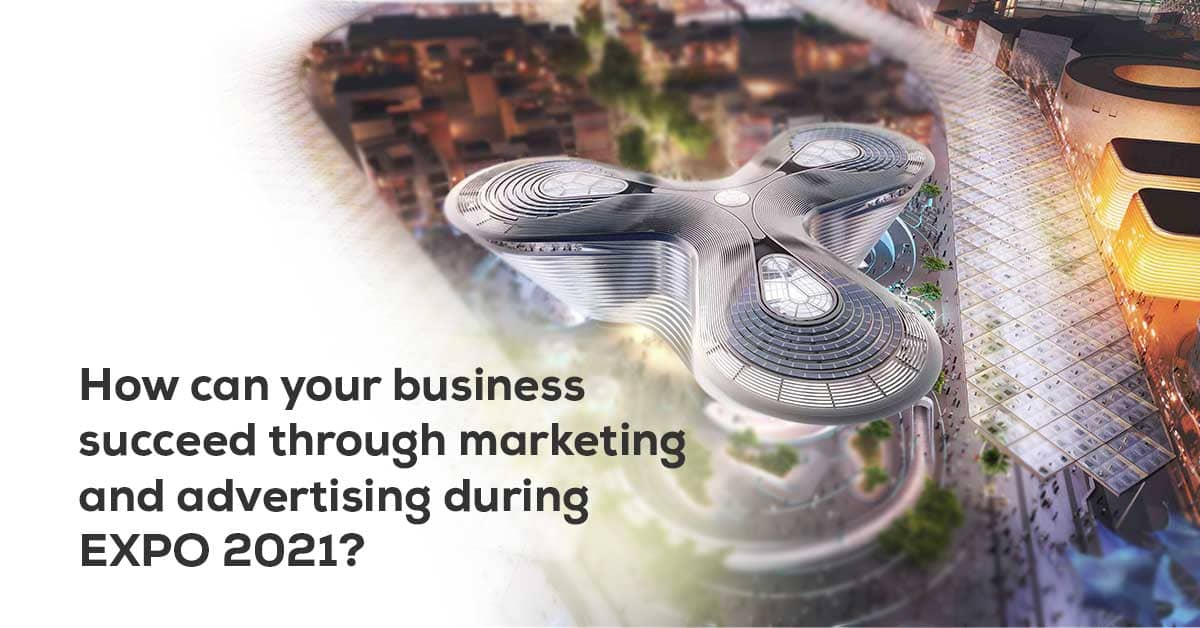Marketing and advertising during EXPO 2021