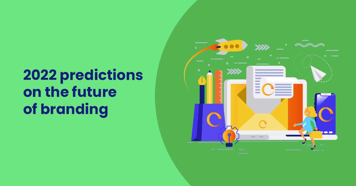 2022 Predictions on the future of Branding