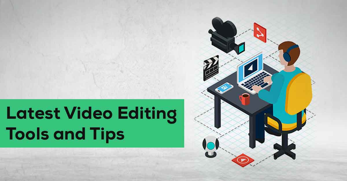 Video Editing Tips and Tools